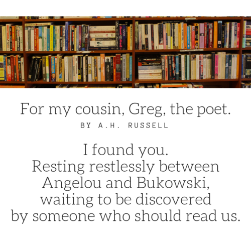Form my cousin, Greg, the Poet